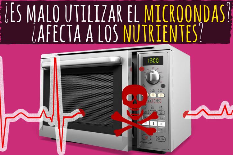 microondas afecta nutrientes