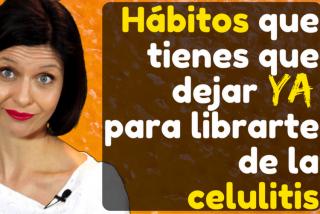 Hábitos que tienes que dejar ya para deshacerte de la celulitis